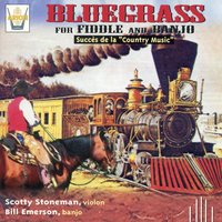 Bluegrass for Fiddle and Banjo — Scotty Stoneman, Bill Emerson