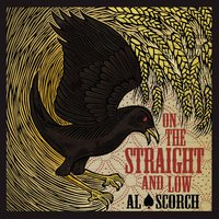 On the Straight and Low - Single — Al Scorch