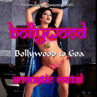 Bollywood to Goa — Bollywood Acoustic Metal