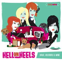 Dogs, Records & Wine — Hell on Heels