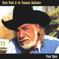 Horny Frank & the Tennessee Shitkickers — Frank Dycus