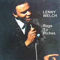 Rags To Riches — Lenny Welch