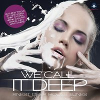We Call It Deep - Finest Deep House Tunes (Compiled by Henri Kohn) — сборник