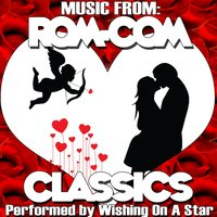 Music From: Rom-Com Classics — Wishing On A Star