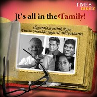 It's All in the Family! - Ilayaraja, Yuvan Shankar Raja, Karthik Raja and Bhavatharini — сборник