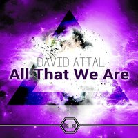 All That We Are — David Attal