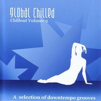 Global Chilled Chillout Volume 2 — сборник