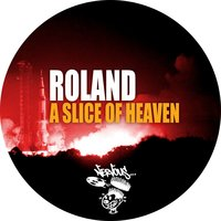 A Slice Of Heaven — Roland