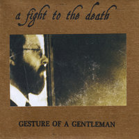 Gesture of a Gentleman — A Fight to the Death