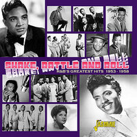 Shake, Rattle and Roll - R&B's Greatest Hits 1953 - 1958 — сборник