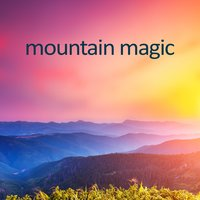 Mountain Magic — Deep Focus, Japanese Relaxation and Meditation, Sleep Sounds Of Nature