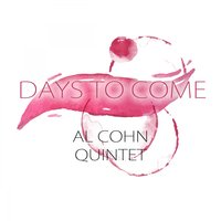 Days To Come — Al Cohn Quintet