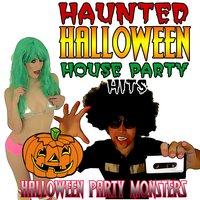 Haunted Halloween House Party Hits — Halloween Party Monsters