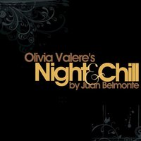 Olivia Valere's Night & Chill — Juan Belmonte