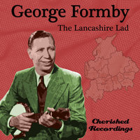The Lancashire Lad — George Formby