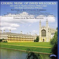 Choral Music of David Willcocks and Works by Cleobury, Ledger, Rutter and Jonathan Willcocks — The Choir of King's College|Cambridge|Willcocks