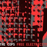 Free Electricity — The Cops