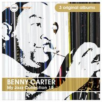 My Jazz Collection 18 (3 Albums) — Benny Carter