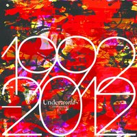 1992 - 2012 Anthology — Underworld