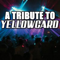 A Tribute To Yellowcard — Various Artists - Yellowcard Tribute