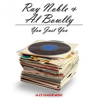 You Just You — Ray Noble, Al Bowlly