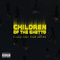 Children of the Ghetto — Yung Nation, T-Lack