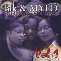 It's Our Time(Vol. I The Collage) — Black & MYLD