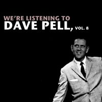 We're Listening to Dave Pell, Vol. 8 — Dave Pell