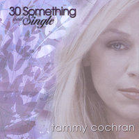 30 Something and Single — Tammy Cochran