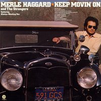 Keep Movin On — Merle Haggard & The Strangers