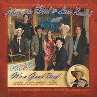 It's a Good Day — Willie Nelson, Ray Benson, Asleep At The Wheel, Leon Rausch