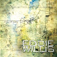 After the Music — Eddie Willis