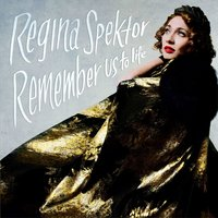 Remember Us To Life — Regina Spektor