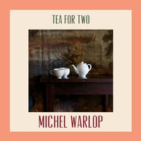Tea for Two — Michel Warlop