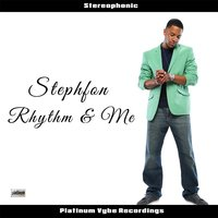 Rhythm and Me — Stephfon
