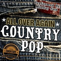 All over Again: Country Pop — Midday Sun