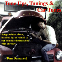 Tune Ups, Tunings, & Car Tunes — Tom Demarest