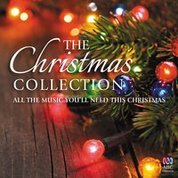 The Christmas Collection — John Rutter, Lowell Mason, George Ratcliffe Woodward, Adolphe Adam