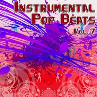 Instrumental Pop Beats Vol. 7 - Instrumental Versions of The Greatest Pop Hits — The Hit Beat Makers