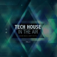 Tech House in the Air, Vol. 4 — сборник
