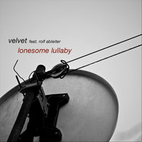 Lonesome Lullaby - Single — Velvet