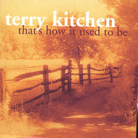 That's How It Used To Be — Terry Kitchen
