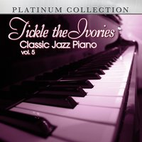Tickle the Ivories: Classic Jazz Piano, Vol. 5 — сборник