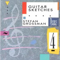 Guitar Sketches — Stefan Grossman