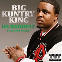 Da Baddest — Big Kuntry King