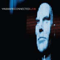Reconnected Live — Yazoo