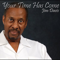 Your Time Has Come — Jim Davis