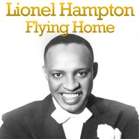 Flying Home — Lionel Hampton, Lionel Hampton and His Orchestra