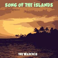 Song of the Islands — The Waikikis