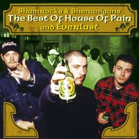 The Best Of House Of Pain & Everlast: Shamrocks & Shenanigans — Everlast, House Of Pain, House of Pain And Everlast